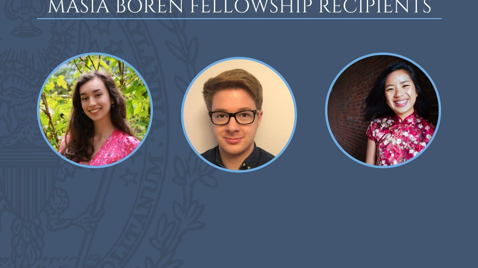 MASIA Boren Fellowship Recipients Bailey Brya, Greg Wood, Sophie Wright