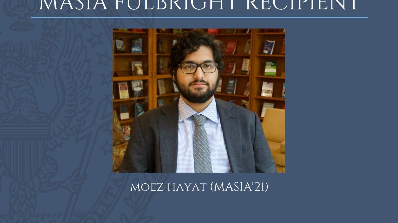 Photo of MASIA Fulbright recipient Moez Hayat, MASIA '22