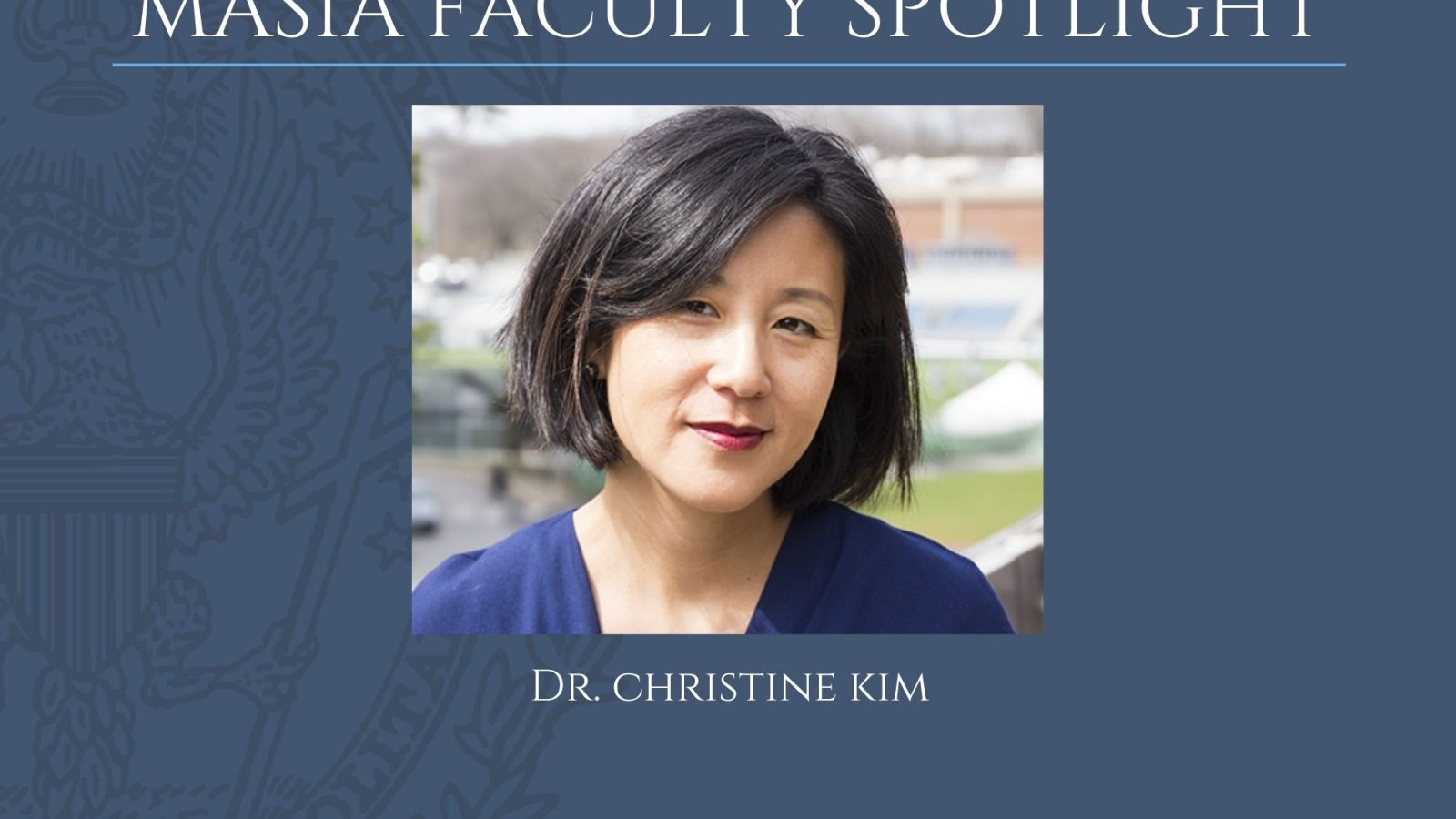 MASIA Faculty Spotlight Dr. Christine Kim